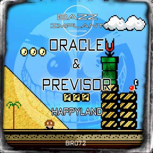Oracle & Previsor - Happyland - Bazz Implant - 04:39 - 28.01.2014