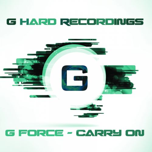 G Force - Carry On - G Hard Recordings (Club G Music) - 05:58 - 17.02.2014