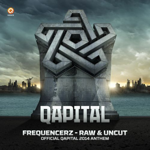 Frequencerz - Raw & Uncut (Official Qapital 2014 Anthem) - Q-Dance Records - 04:50 - 17.02.2014