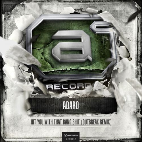 Adaro - Hit You With That Bang Shit - A2 Records - 05:21 - 26.02.2014