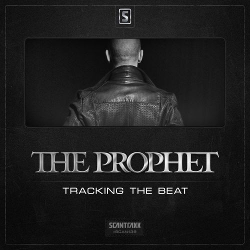 The Prophet - Tracking The Beat - Scantraxx Recordz - 05:10 - 24.02.2014