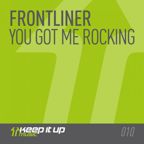 Frontliner - You Got Me Rocking - Keep It Up Music - 06:02 - 24.02.2014