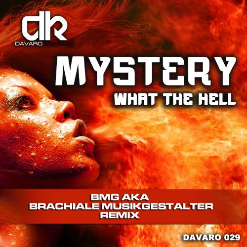 Mystery - What The Hell - Davaro Records - 06:05 - 20.02.2014