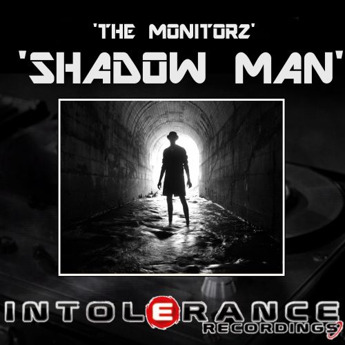 The Monitorz - Shadow Man - Intolerance Recordings - 06:36 - 24.10.2013