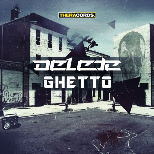 Delete - Ghetto - Theracords - 05:51 - 12.03.2014