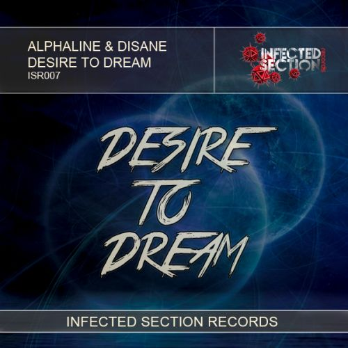 Alphaline & Disane - Desire To Dream - Infected Section - 06:15 - 10.03.2014