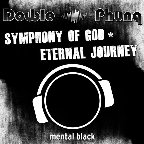 Double Phunq - Symphony Of God - Mental Madness Records - 03:29 - 28.03.2014