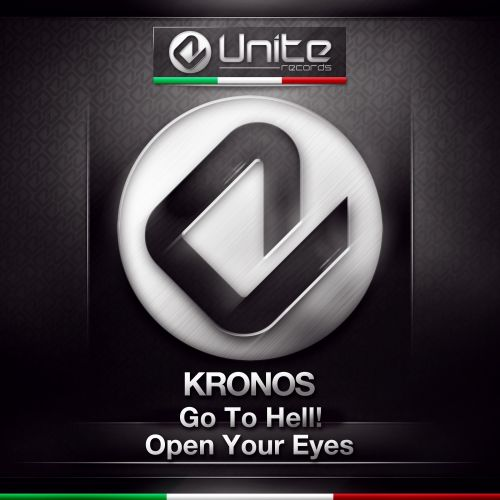 Kronos - Go To Hell! - Unite Records - 05:34 - 25.03.2014