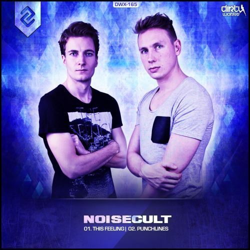 Noisecult - This Feeling - Dirty Workz - 04:47 - 03.04.2014