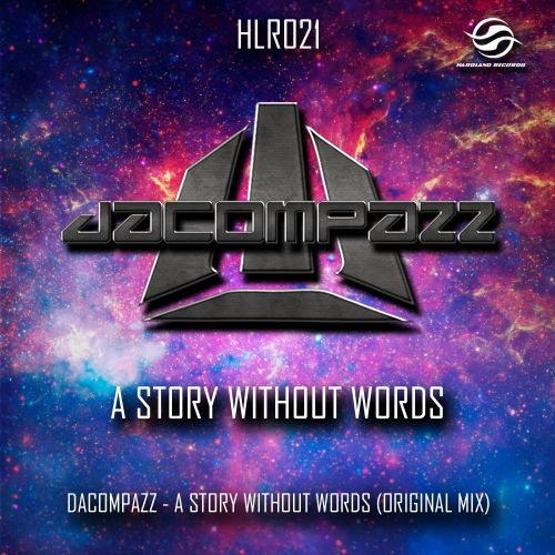 Dacompazz - A Story Without Words - Hardland Records Official - 05:58 - 09.03.2014
