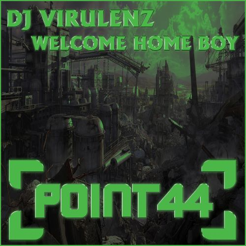 DJ Virulenz - Welcome Home Boy - Point44 Records - 04:30 - 05.05.2014