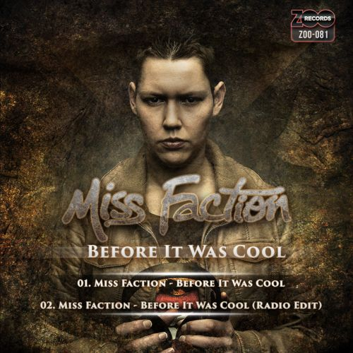 Miss Faction - Before It Was Cool - ZOO records - 03:42 - 16.04.2014