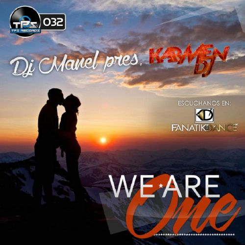 DJ Manel Pres. Karmen Dj - We Are One - TPS Records - 06:11 - 17.03.2014
