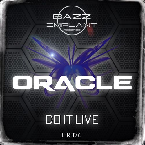 Oracle - Do It Live - Bazzimplantrecords - 05:20 - 08.04.2014