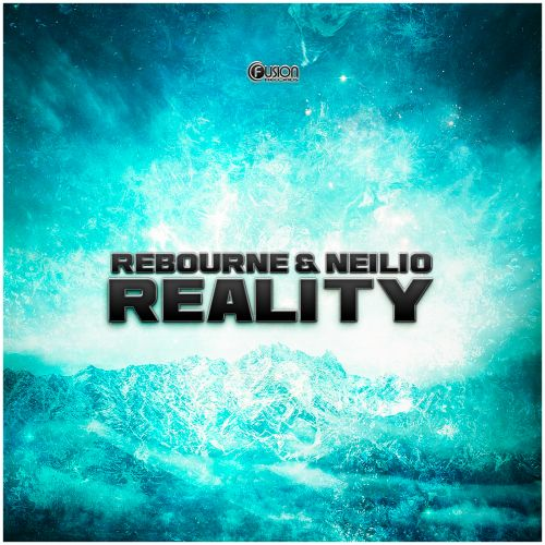 Rebourne & Neilio - Reality - Fusion Records - 05:26 - 21.04.2014
