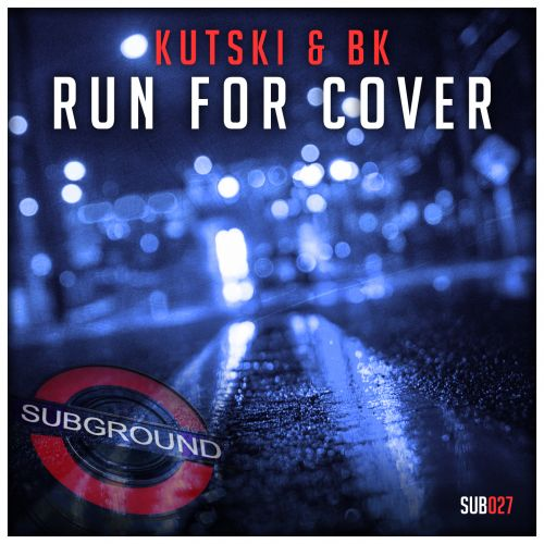 Kutski & BK - Run For Cover - Subground Records - 05:17 - 29.04.2014