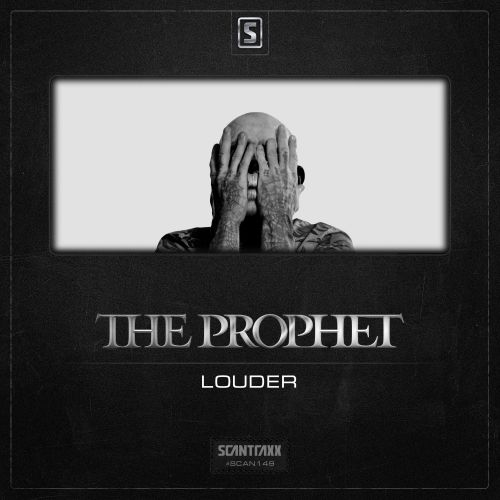 The Prophet - LOUDER - Scantraxx Recordz - 05:11 - 24.04.2014