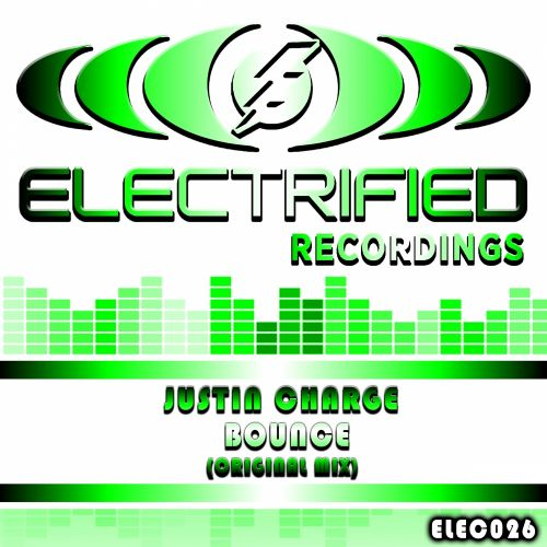 Justin Charge - Bounce - Electrified Recordings - 06:34 - 26.04.2014