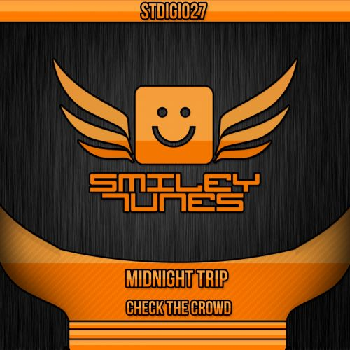 Midnight Trip - Check The Crowd - Smiley Tunes Digital - 06:05 - 01.05.2014
