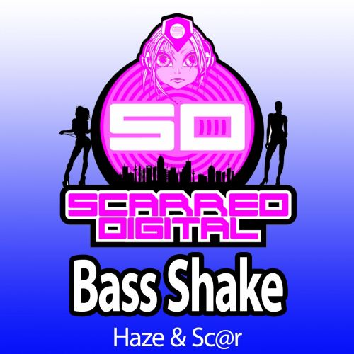 Haze & Sc@r - Bass Shake - Scarred Digital - 04:18 - 26.06.2013