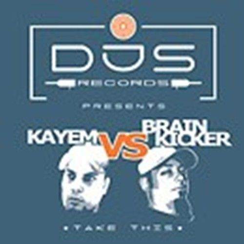 Kayem V.s Brainkicker - Take This - DJS-records - 07:20 - 10.11.2005