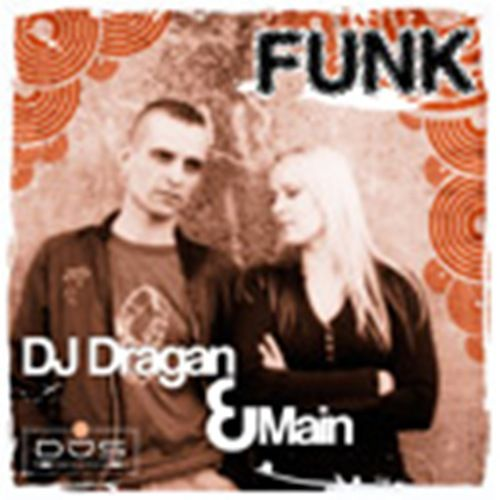 Dragan & Main - Funk - DJS-records - 05:59 - 31.07.2006