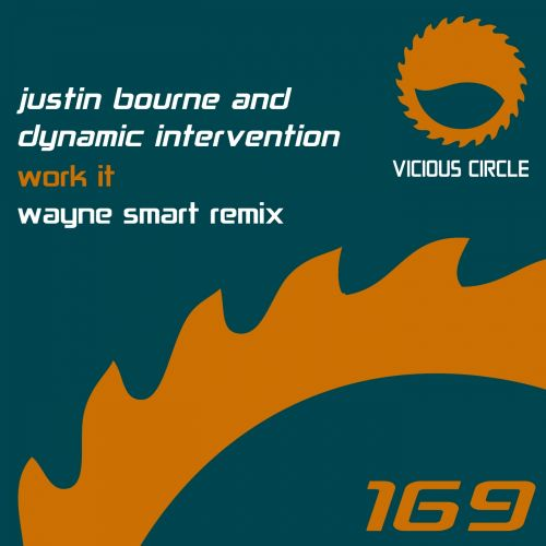 Justin Bourne & Dynamic Intervention - Work It - Vicious Circle Recordings - 08:37 - 02.05.2014