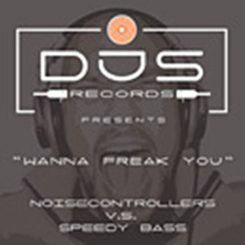 Noisecontrollers - Wanna Freak You - DJS-records - 06:21 - 05.01.2007