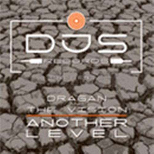 Dragan & The Vision - Another Level - DJS-records - 06:24 - 28.02.2010