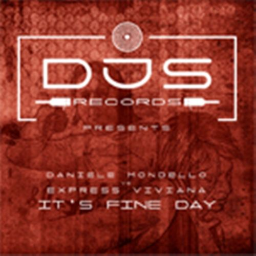 Danielle Mondello Vs Express Viviana - It's Fine Day - DJS-records - 06:20 - 11.02.2010