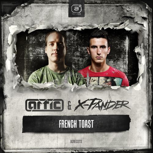 Artic & X-Pander - French Toast - A2 Records - 04:33 - 07.05.2014