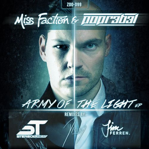 Miss Faction and Popr3b3l - Army Of The Light - ZOO records - 05:44 - 21.05.2014