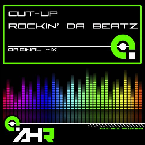 Cut-Up - Rockin' Da Beatz - AHR [Audio Hedz Recordings] - 06:32 - 09.05.2014