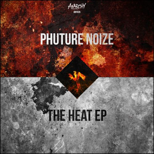 Phuture Noize - The Heat - Anarchy - 05:02 - 21.05.2014