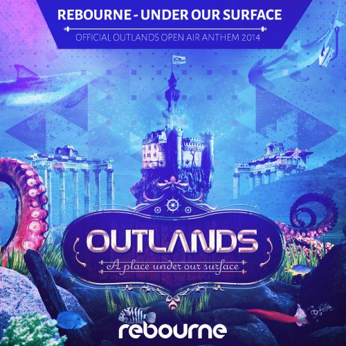 Rebourne - Under Our Surface (Outlands Open Air Anthem 2014) - Fusion Records - 04:33 - 19.05.2014