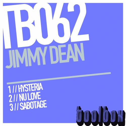 Jimmy Dean - Hysteria - Toolbox Recordings - 07:13 - 05.11.2009