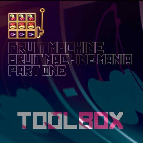 Fruit Machine - 2p A Go - Toolbox Recordings - 08:05 - 04.04.2011