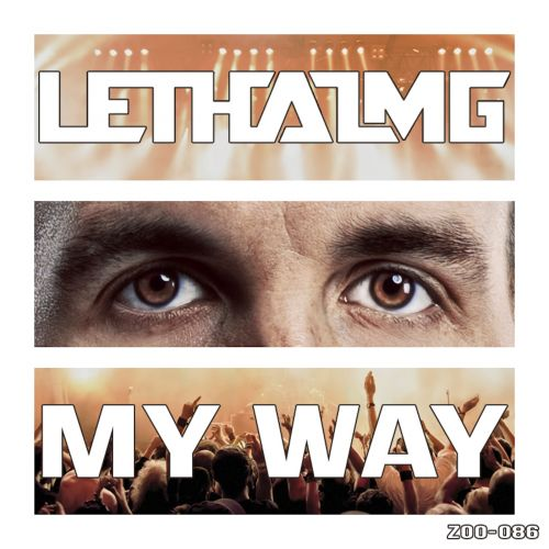 Lethal MG - My Way - ZOO records - 02:36 - 05.06.2014