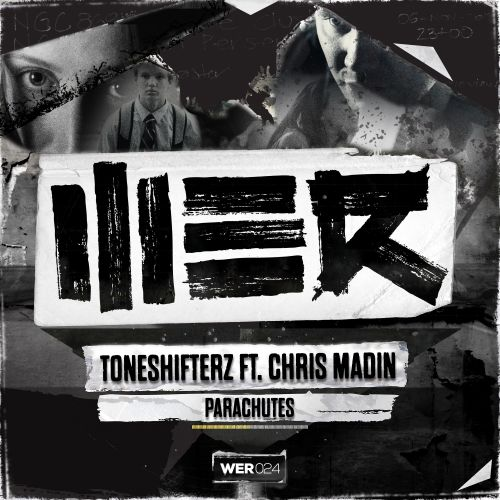 Toneshifterz featuring Chris Madin - Parachutes - WE R - 06:49 - 09.06.2014