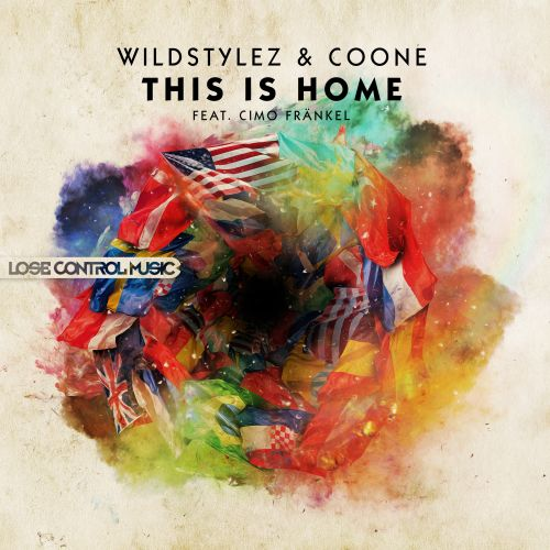 Wildstylez and Coone featuring Cimo Fränkel - This Is Home - Lose Control Music - 04:35 - 09.06.2014