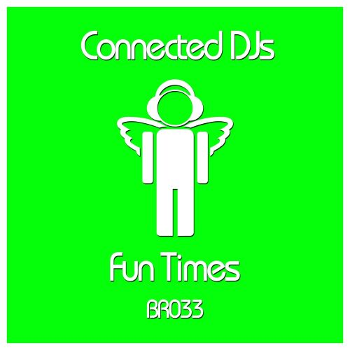 Connected DJ's - Fun Times - Blessed Recordings - 07:00 - 09.06.2014