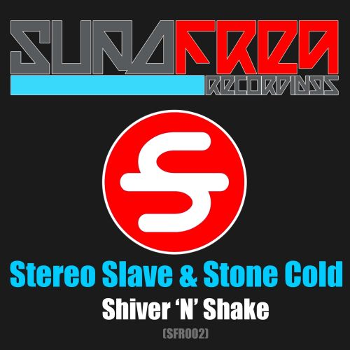 Stereo Slave & Stone Cold - Shiver 'N' Shake - SupaFreq Recordings - 05:55 - 12.06.2014