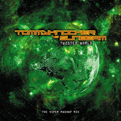 Tommyknocker vs Sunbeam - Twisted world - Traxtorm Records - 05:22 - 03.05.2007