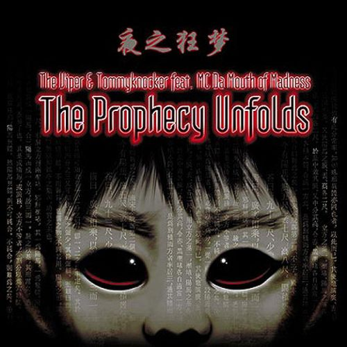 The Viper & Tommyknocker feat. MC Da Mouth of Madness - The prophecy unfolds - Traxtorm Records - 06:12 - 12.05.2004