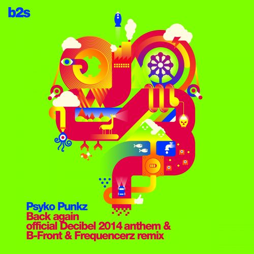 Psyko Punkz - Back Again (Official Decibel 2014 Anthem) - b2s Records - 05:49 - 01.07.2014