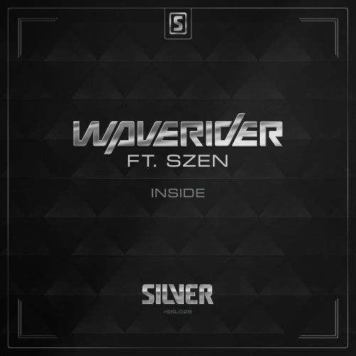 Waverider ft. Szen - Inside - Scantraxx Silver - 04:57 - 10.07.2014