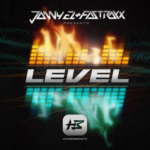 Jonny El & Fastraxx - Level - Hyper Beatz - 07:09 - 17.07.2014