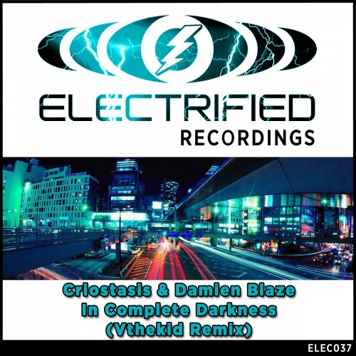 Criostasis & Damien Blaze - In Complete Darkness - Electrified Recordings - 05:18 - 21.07.2014