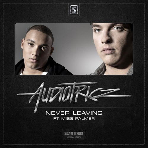 Audiotricz ft. Miss Palmer - Never Leaving - Scantraxx Recordz - 03:47 - 21.07.2014