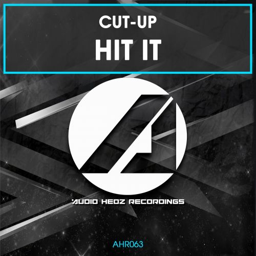 Cut-Up - Hit It - AHR [Audio Hedz Recordings] - 04:41 - 25.07.2014